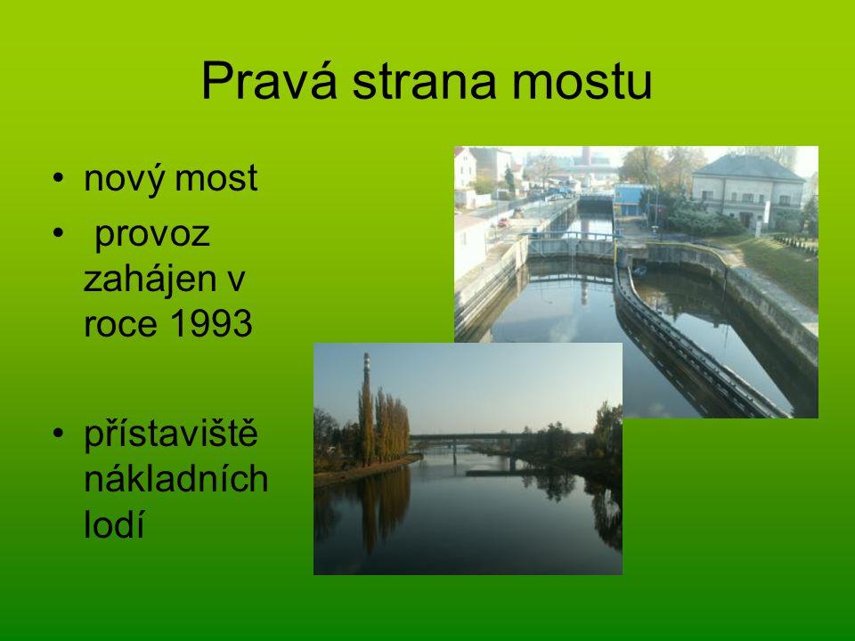 Pravá strana mostu nový most provoz zahájen v roce 1993