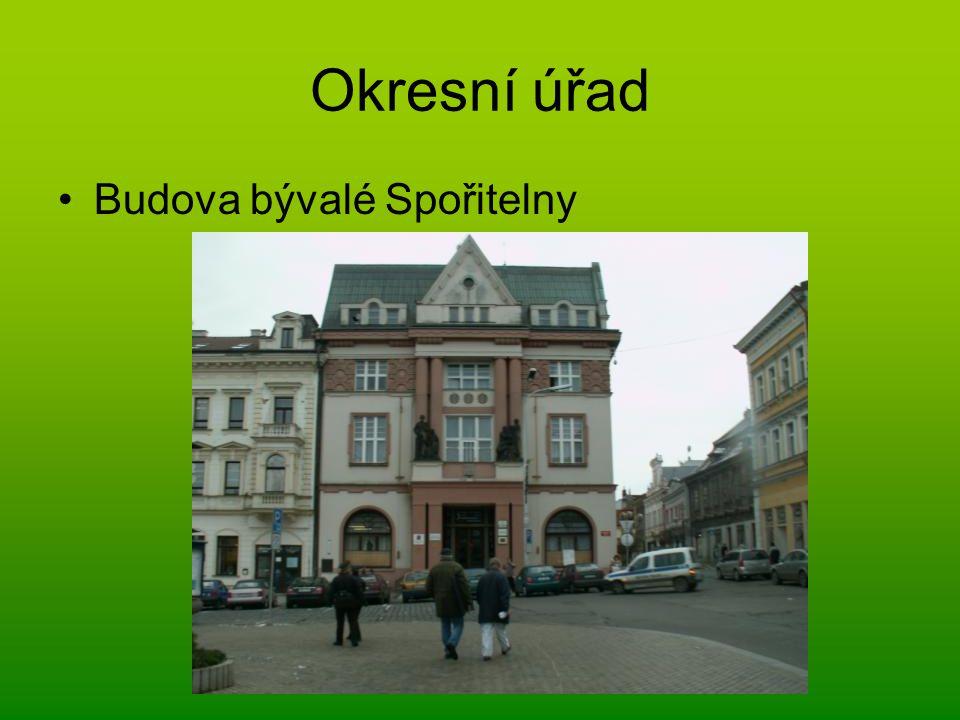 Okresní úřad Budova bývalé Spořitelny