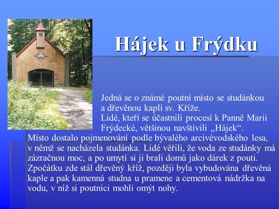 Hájek u Frýdku a dřevěnou kaplí sv. Kříže.