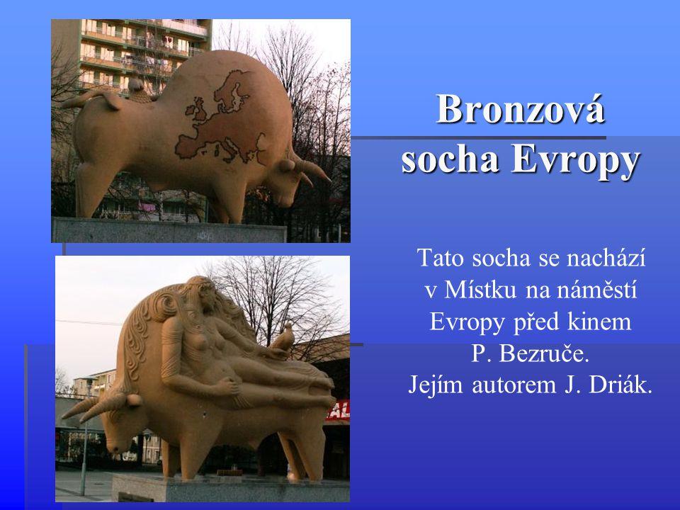 Tato socha se nachází v Místku na náměstí Evropy před kinem