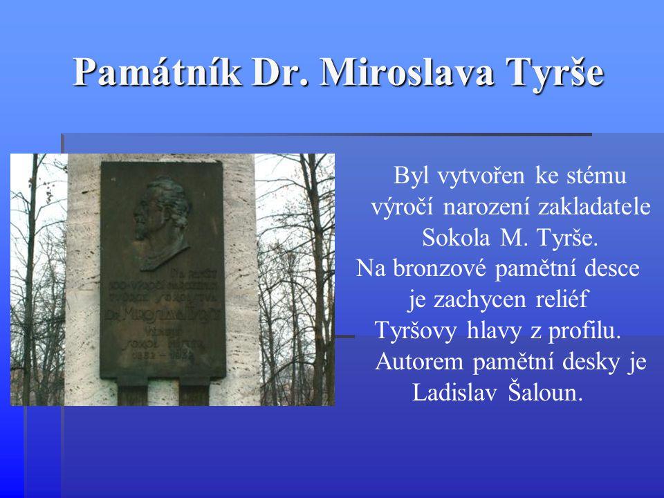 Památník Dr. Miroslava Tyrše