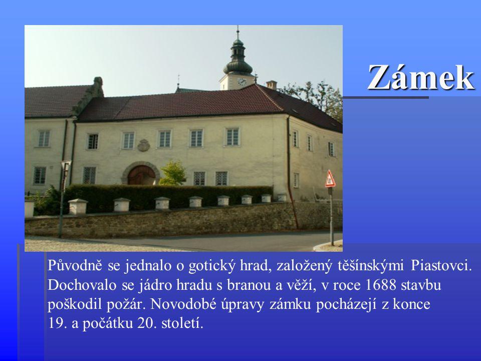 Zámek Původně se jednalo o gotický hrad, založený těšínskými Piastovci. Dochovalo se jádro hradu s branou a věží, v roce 1688 stavbu.