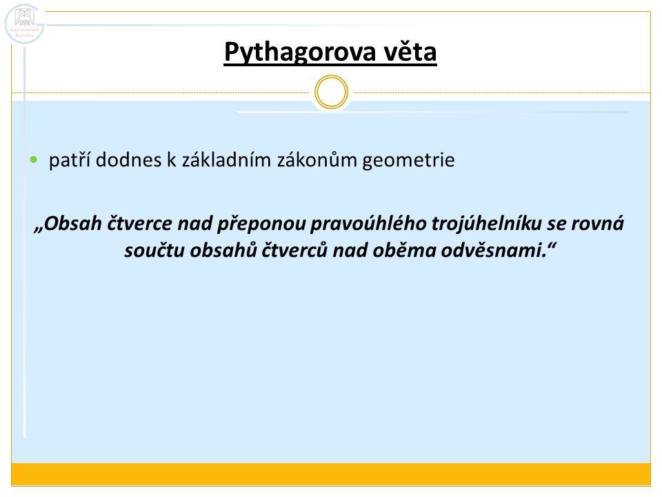 Pythagorova věta patří dodnes k základním zákonům geometrie