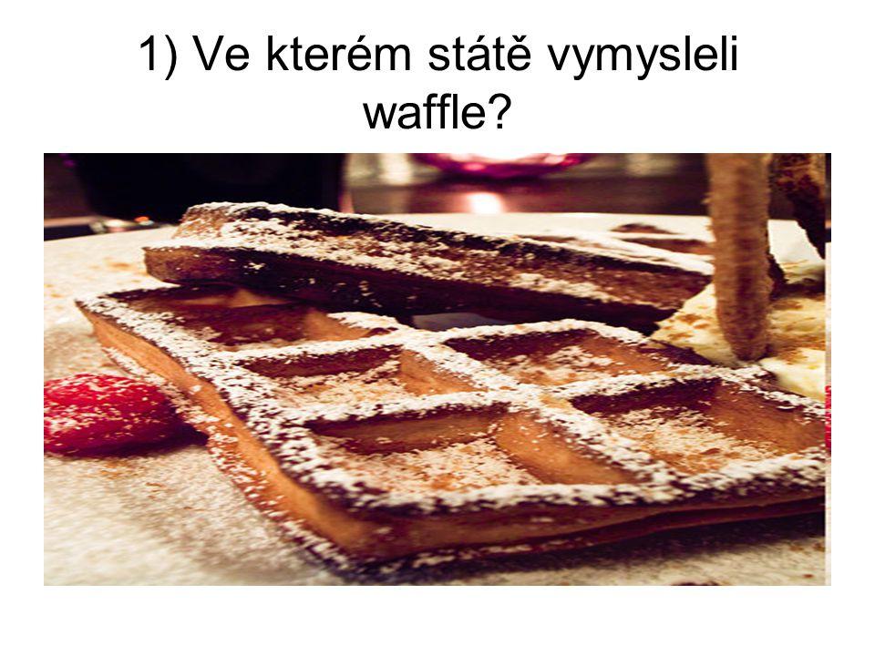 1) Ve kterém státě vymysleli waffle