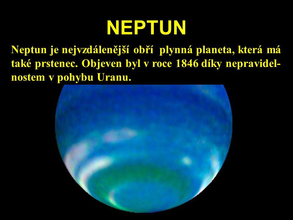 NEPTUN Neptun je nejvzdálenější obří plynná planeta, která má také prstenec.