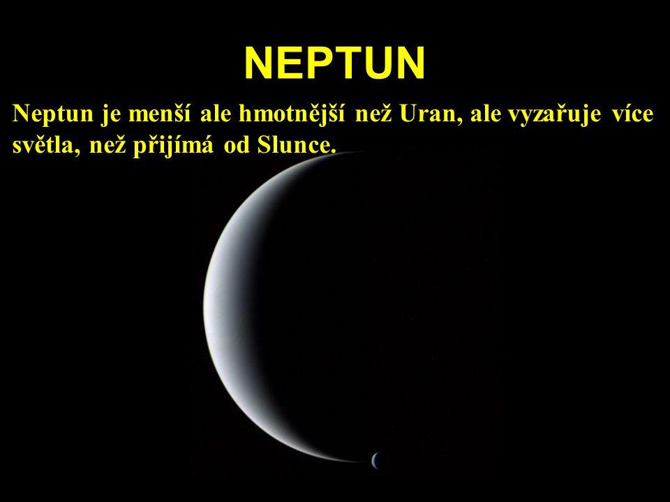 NEPTUN Neptun je menší ale hmotnější než Uran, ale vyzařuje více světla, než přijímá od Slunce.