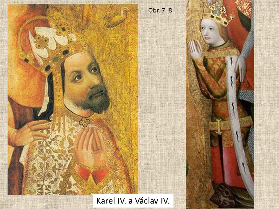 Obr. 7, 8 Karel IV. a Václav IV.