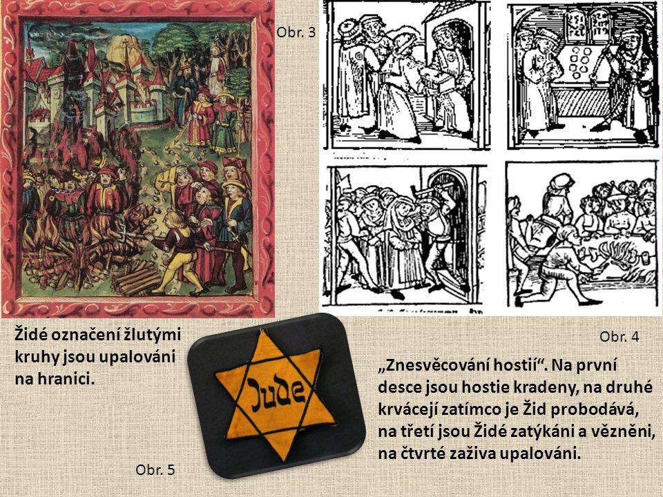 Židé označení žlutými kruhy jsou upalováni na hranici.