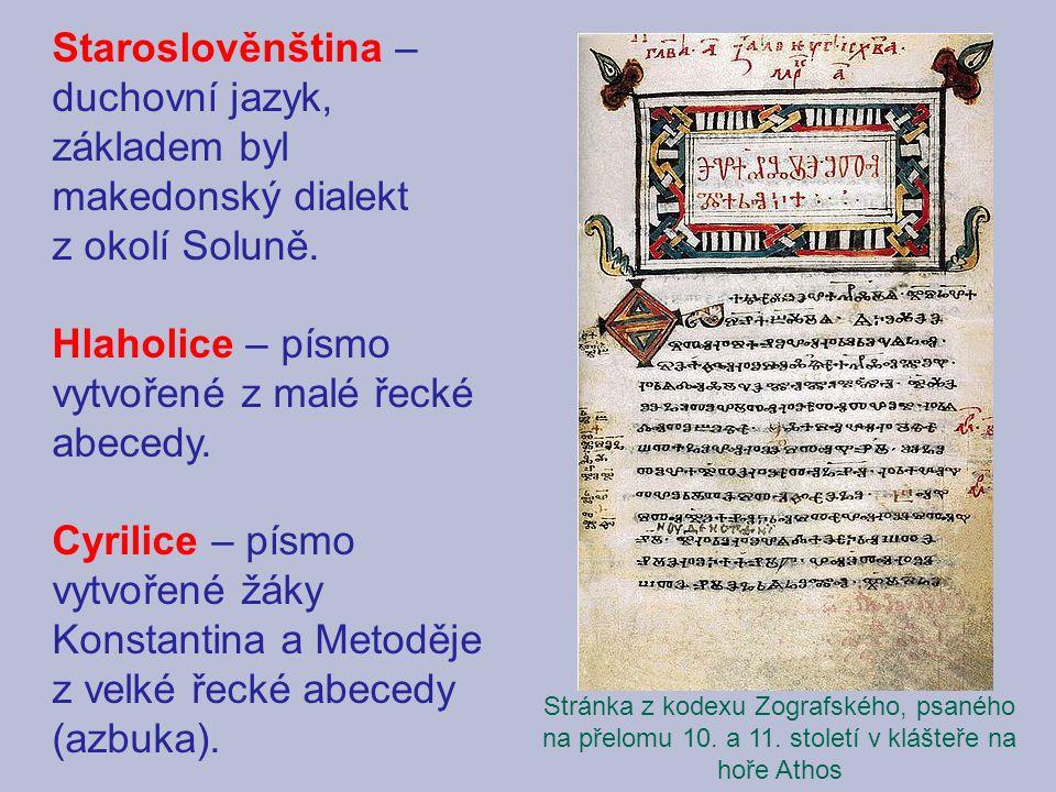 Staroslověnština – duchovní jazyk, základem byl makedonský dialekt