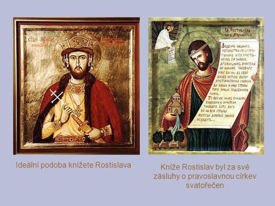 Kníže Rostislav byl za své zásluhy o pravoslavnou církev svatořečen