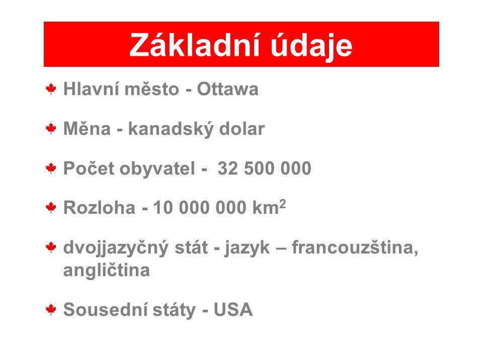 Základní údaje Hlavní město - Ottawa Měna - kanadský dolar