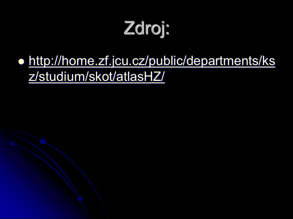 Zdroj: http://home.zf.jcu.cz/public/departments/ksz/studium/skot/atlasHZ/