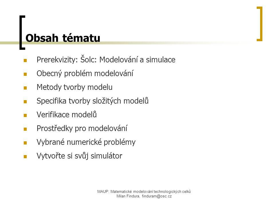 Obsah tématu Prerekvizity: Šolc: Modelování a simulace
