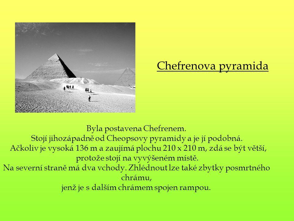 Chefrenova pyramida Byla postavena Chefrenem.