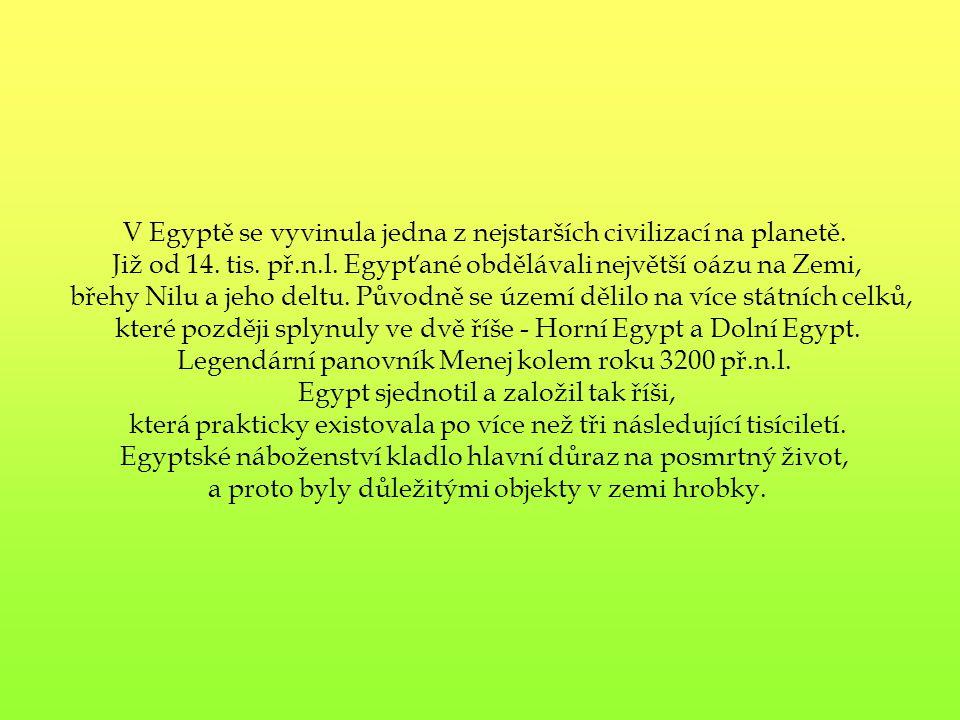 V Egyptě se vyvinula jedna z nejstarších civilizací na planetě.