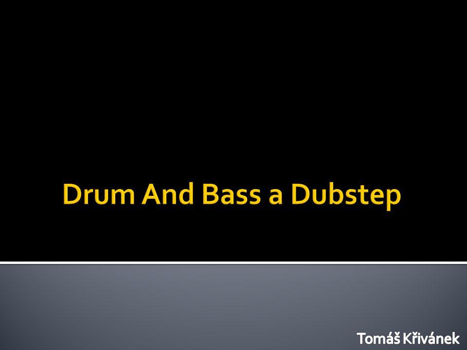Drum And Bass a Dubstep Tomáš Křivánek Tomáš Křivánek