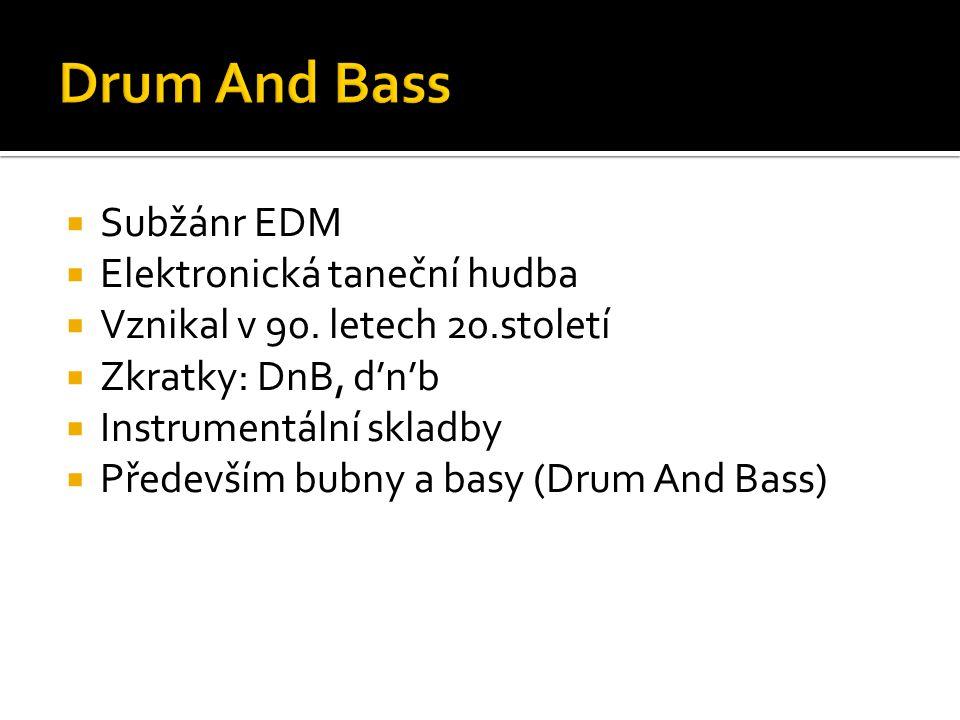 Drum And Bass Subžánr EDM Elektronická taneční hudba