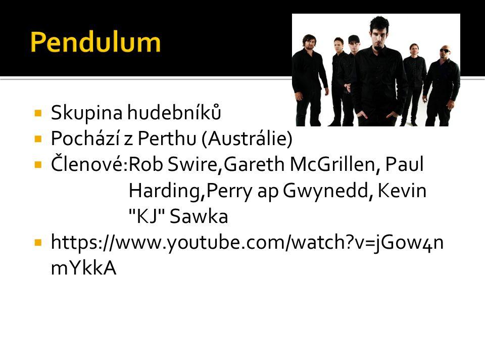 Pendulum Skupina hudebníků Pochází z Perthu (Austrálie)