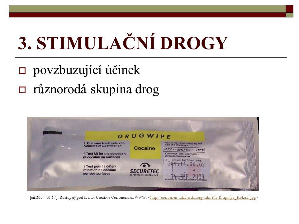 3. STIMULAČNÍ DROGY povzbuzující účinek různorodá skupina drog