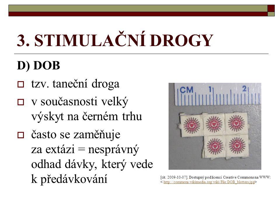3. STIMULAČNÍ DROGY D) DOB tzv. taneční droga
