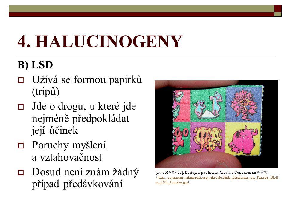 4. HALUCINOGENY B) LSD Užívá se formou papírků (tripů)