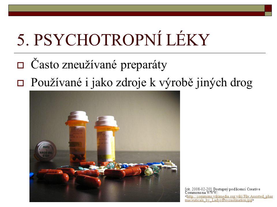 5. PSYCHOTROPNÍ LÉKY Často zneužívané preparáty