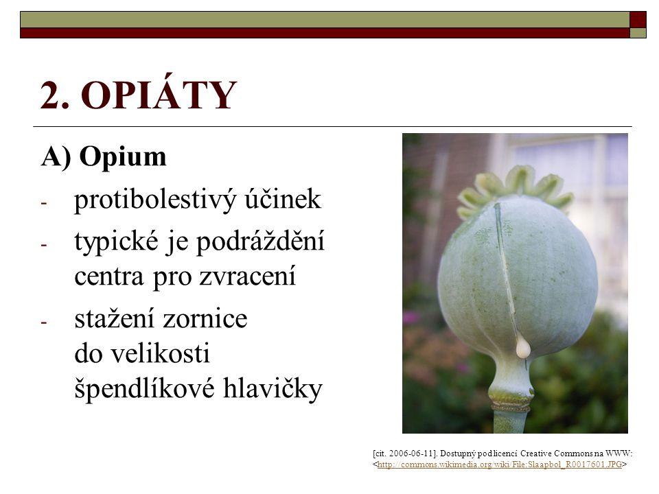 2. OPIÁTY A) Opium protibolestivý účinek