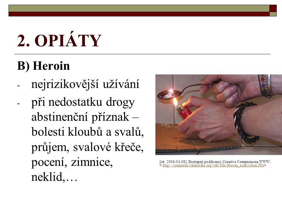2. OPIÁTY B) Heroin nejrizikovější užívání