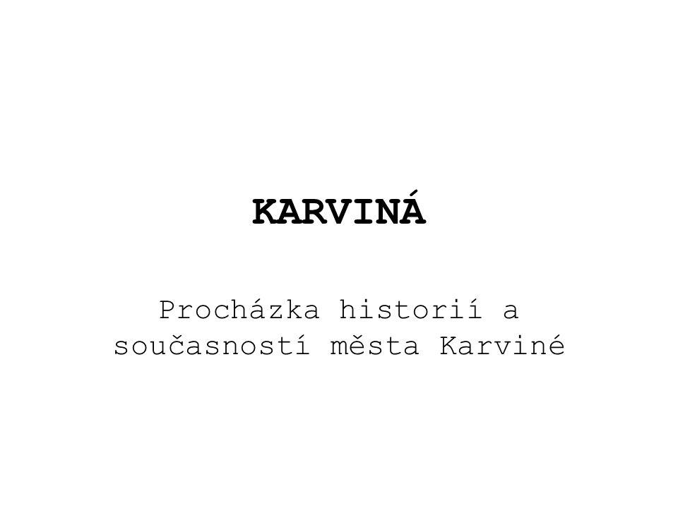 Procházka historií a současností města Karviné