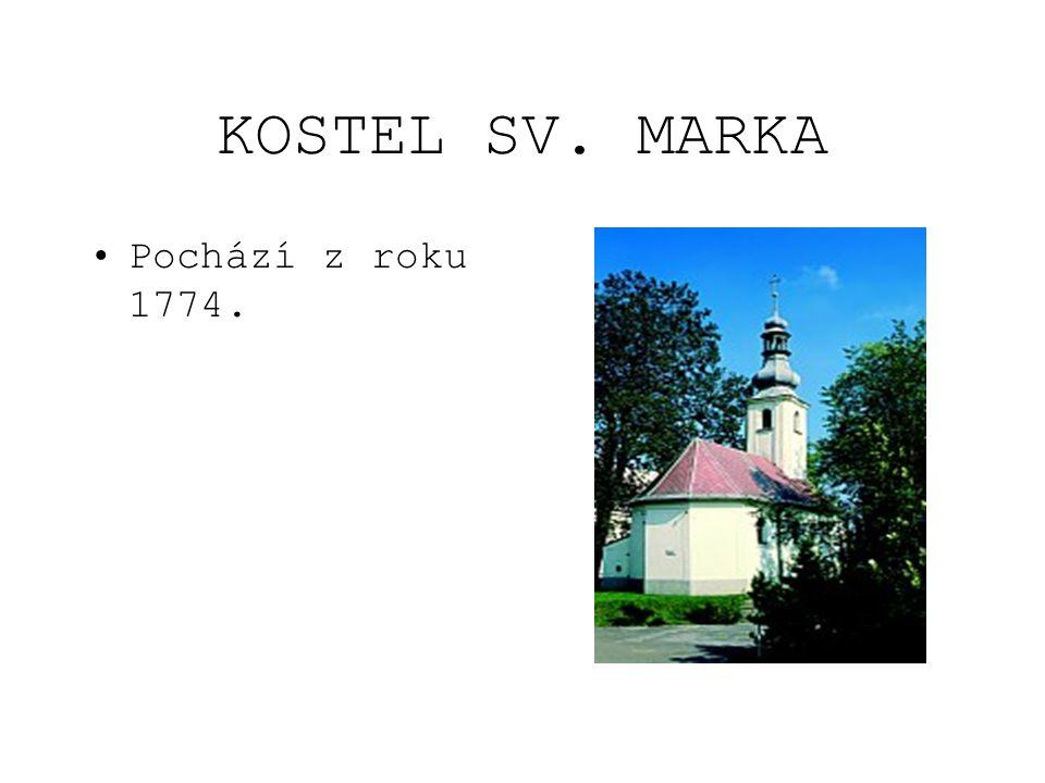 KOSTEL SV. MARKA Pochází z roku 1774.