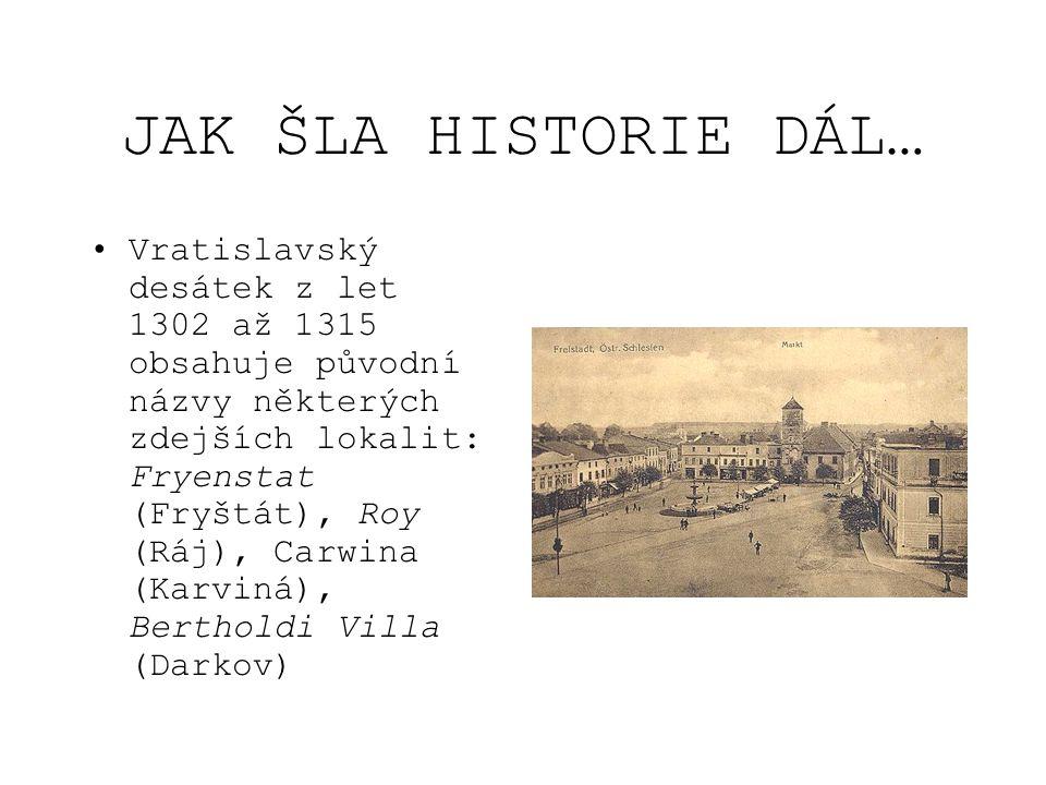 JAK ŠLA HISTORIE DÁL…