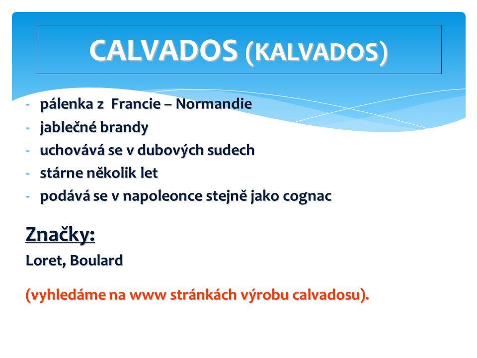 CALVADOS (KALVADOS) Značky: pálenka z Francie – Normandie