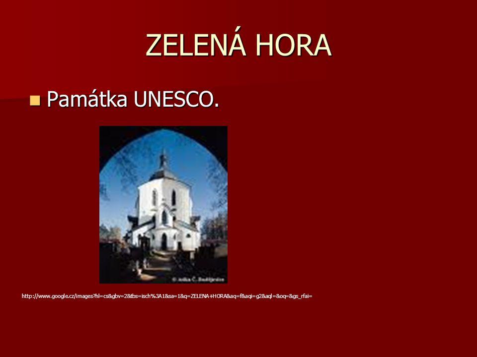 ZELENÁ HORA Památka UNESCO.