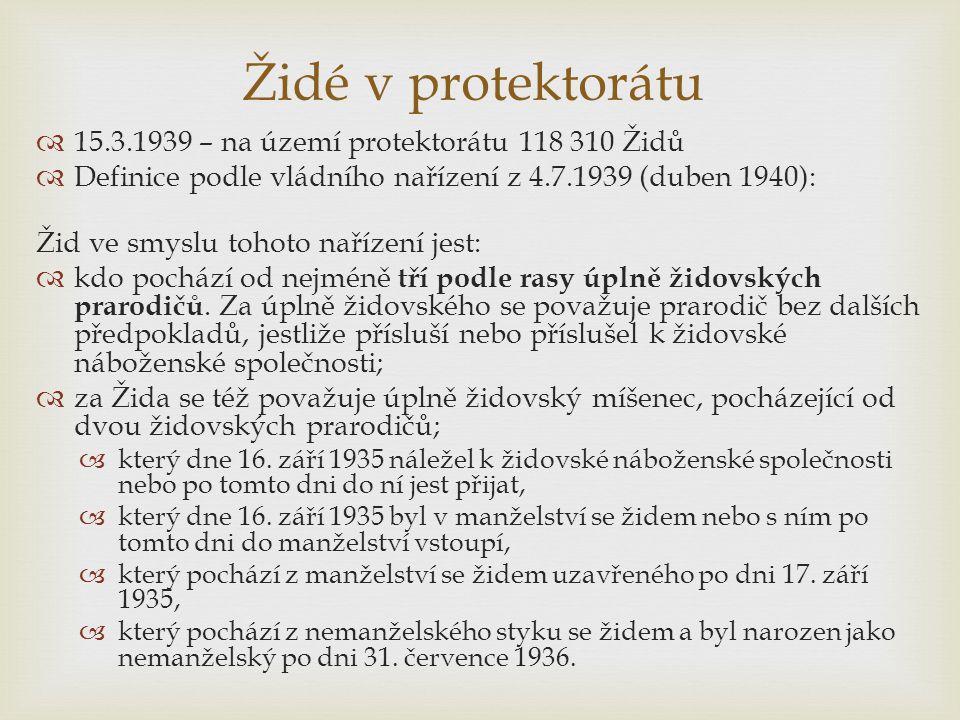 Židé v protektorátu 15.3.1939 – na území protektorátu 118 310 Židů
