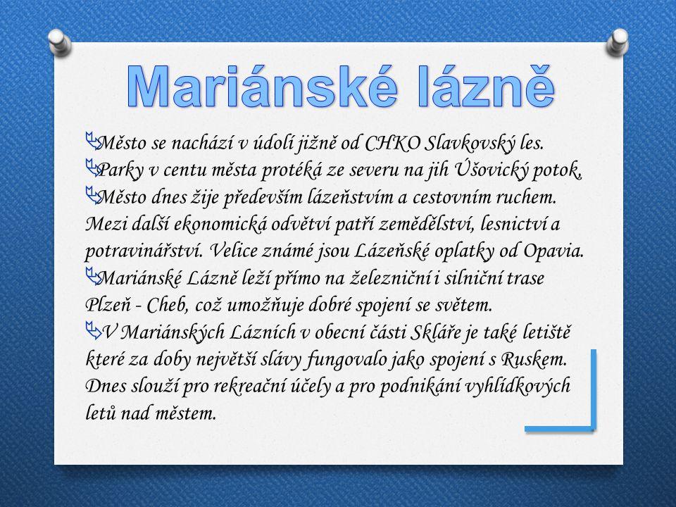 Mariánské lázně Město se nachází v údolí jižně od CHKO Slavkovský les.