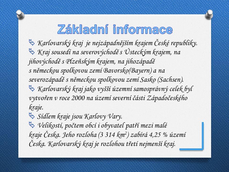 Základní informace Karlovarský kraj je nejzápadnějším krajem České republiky.