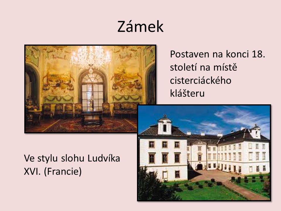 Zámek Postaven na konci 18. století na místě cisterciáckého klášteru