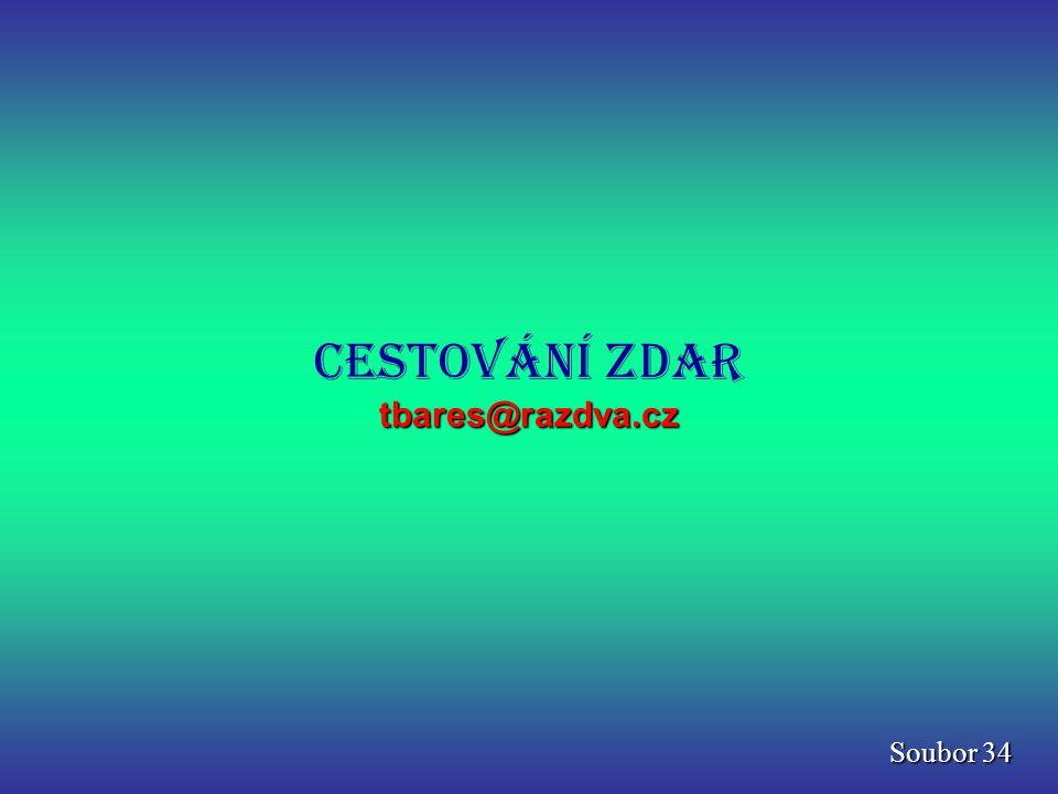 Cestování zdar tbares@razdva.cz Soubor 34