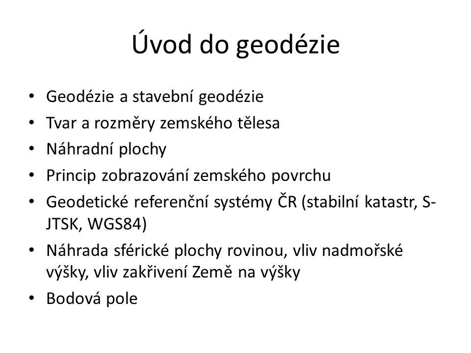 Úvod do geodézie Geodézie a stavební geodézie