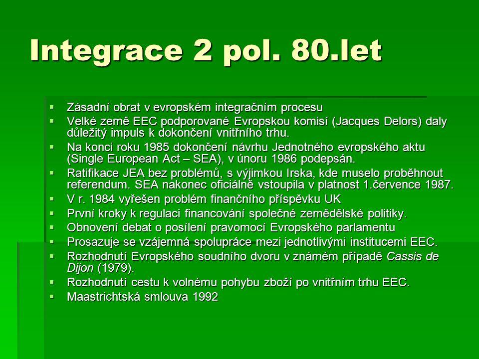 Integrace 2 pol. 80.let Zásadní obrat v evropském integračním procesu