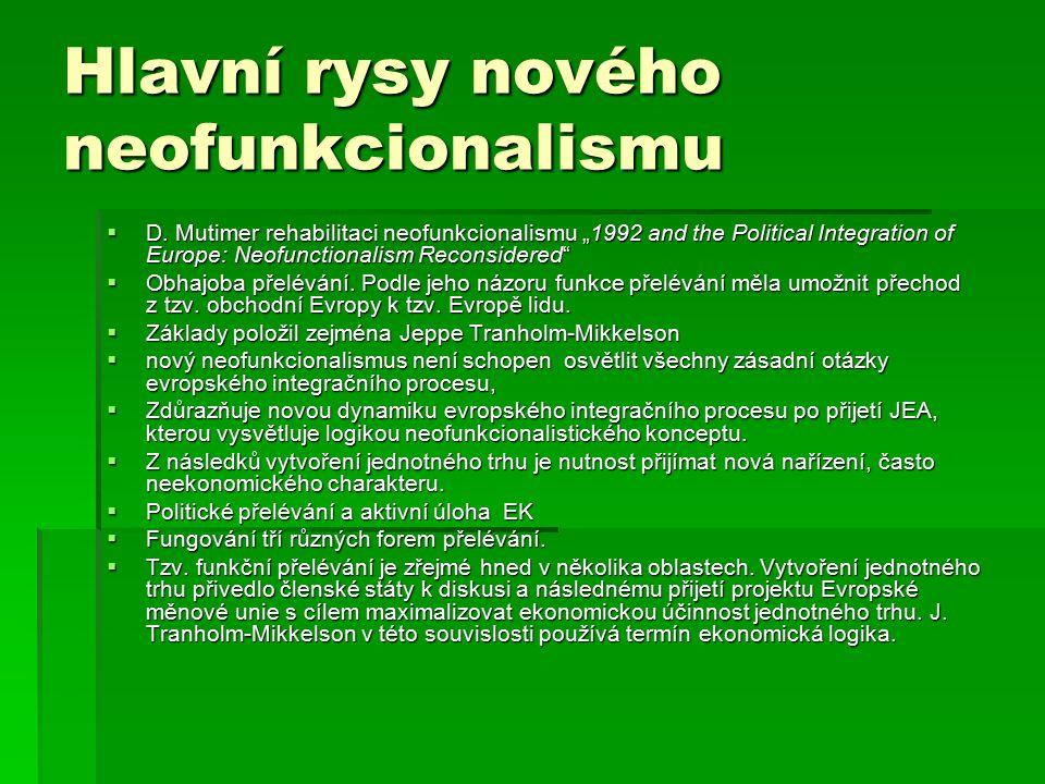 Hlavní rysy nového neofunkcionalismu