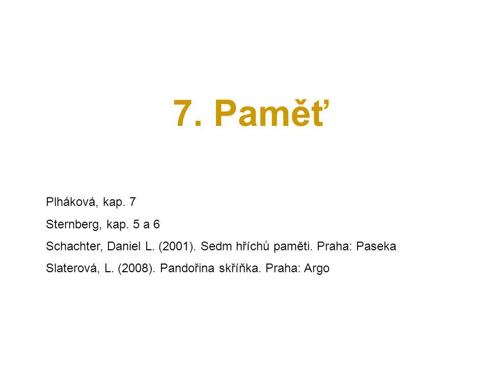 7. Paměť Plháková, kap. 7 Sternberg, kap. 5 a 6