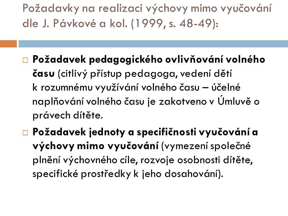 Požadavky na realizaci výchovy mimo vyučování dle J. Pávkové a kol