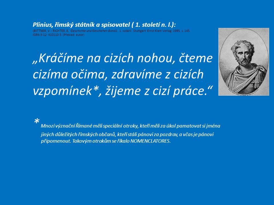Plinius, římský státník a spisovatel ( 1. století n. l.):