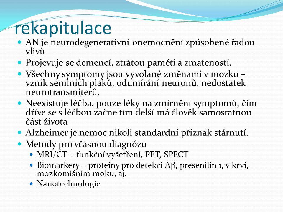 rekapitulace AN je neurodegenerativní onemocnění způsobené řadou vlivů