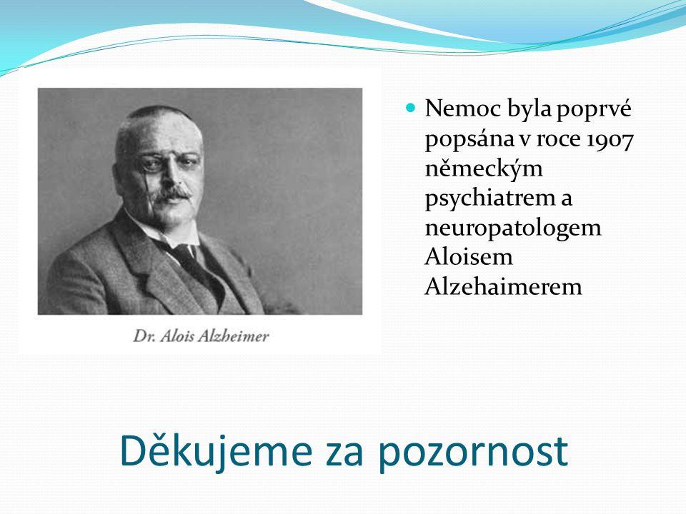 Nemoc byla poprvé popsána v roce 1907 německým psychiatrem a neuropatologem Aloisem Alzehaimerem