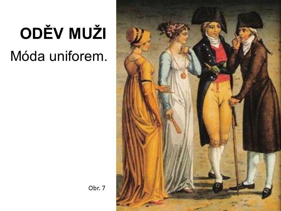 ODĚV MUŽI Móda uniforem. Obr. 7