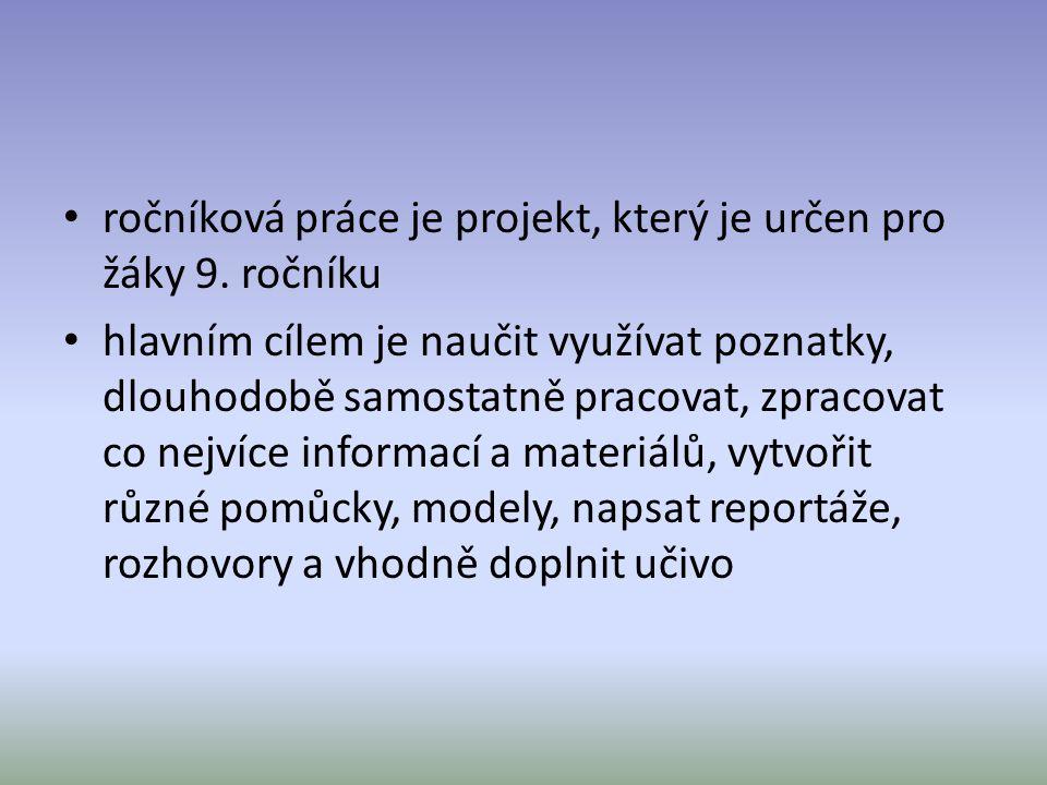 ročníková práce je projekt, který je určen pro žáky 9. ročníku