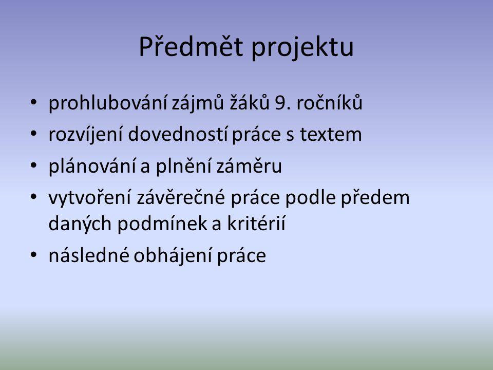 Předmět projektu prohlubování zájmů žáků 9. ročníků