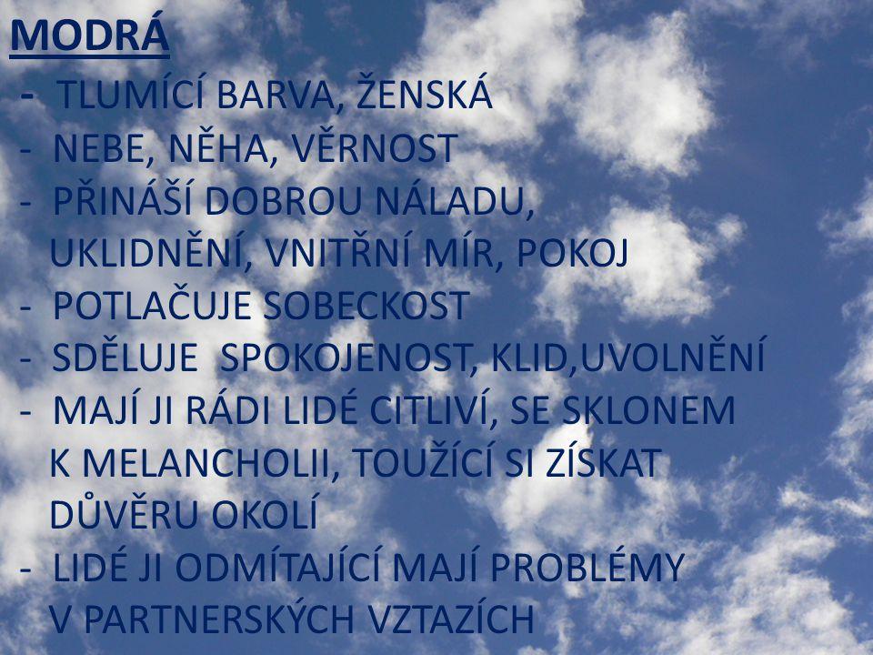 MODRÁ - TLUMÍCÍ BARVA, ŽENSKÁ - NEBE, NĚHA, VĚRNOST
